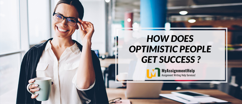 How Does Optimistic People Get Success…